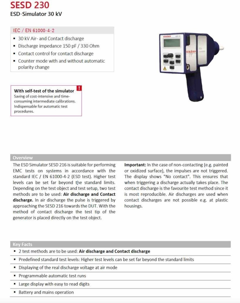 SESD 230 is a 30kV ESD Simulator. It is compliant with IEC/EN 61000-4-2. You can see technical features of SESD 230 here.